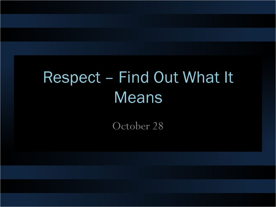 Respect – Find Out What It Means