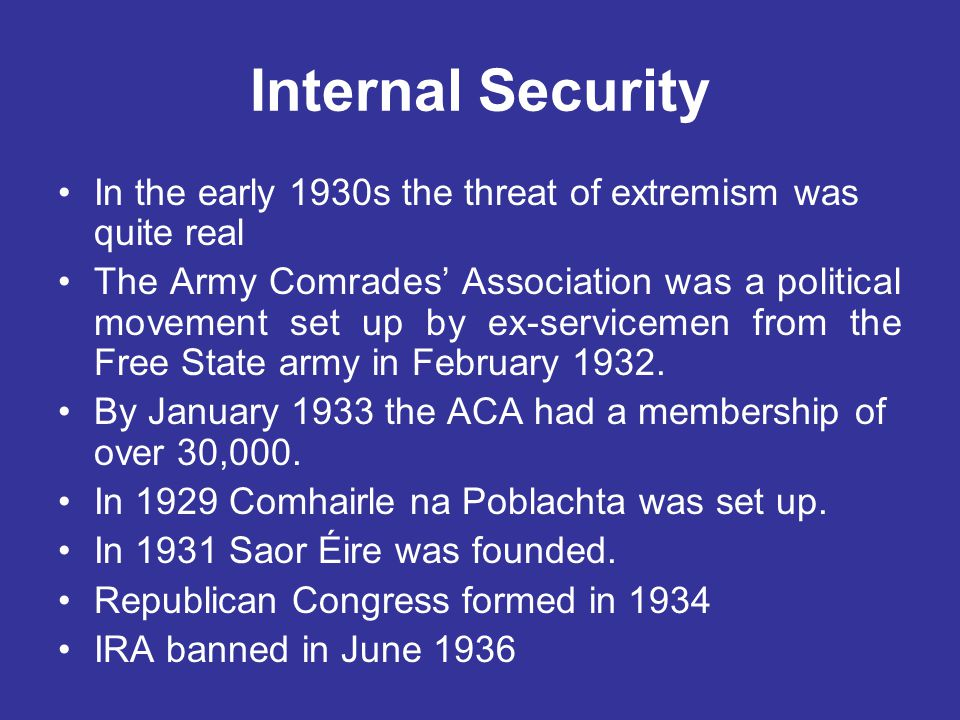 Internal Security In the early 1930s the threat of extremism was quite real.