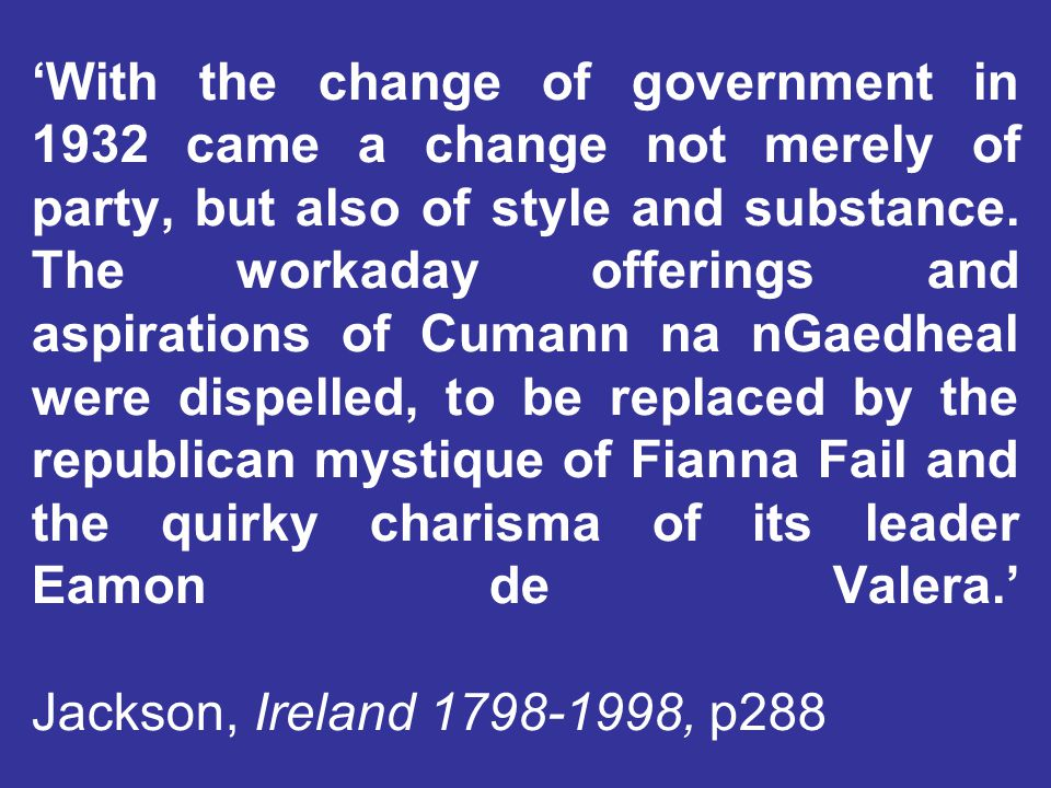 'With the change of government in 1932 came a change not merely of party, but also of style and substance.