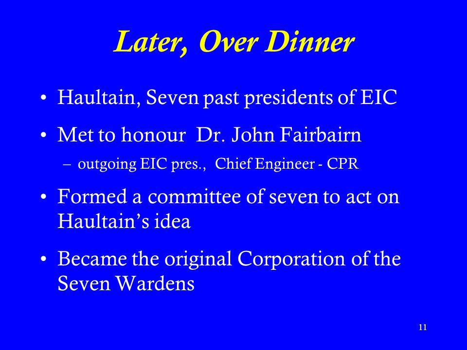 Later, Over Dinner Haultain, Seven past presidents of EIC
