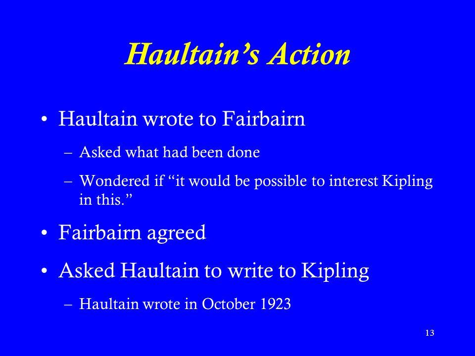 Haultain's Action Haultain wrote to Fairbairn Fairbairn agreed