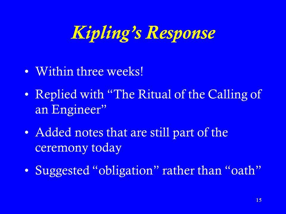 Kipling's Response Within three weeks!