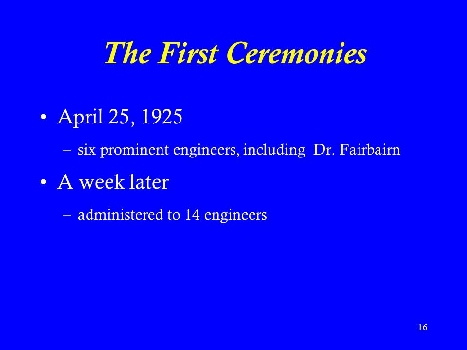 The First Ceremonies April 25, 1925 A week later