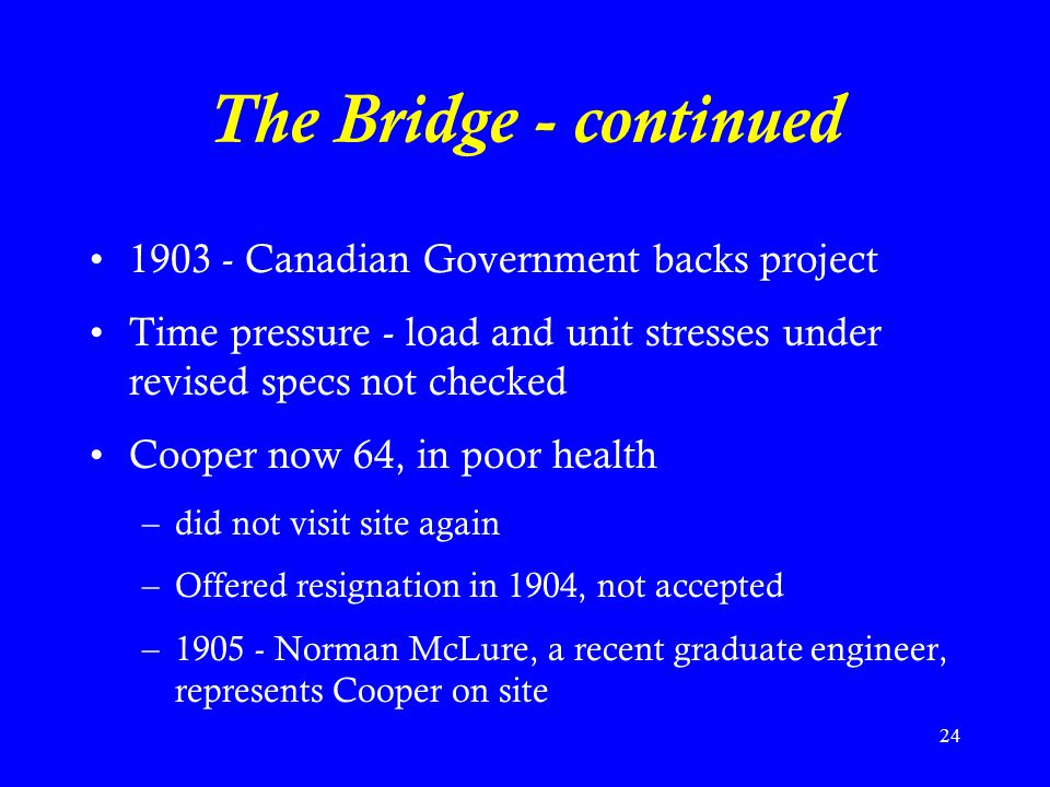 The Bridge - continued 1903 - Canadian Government backs project
