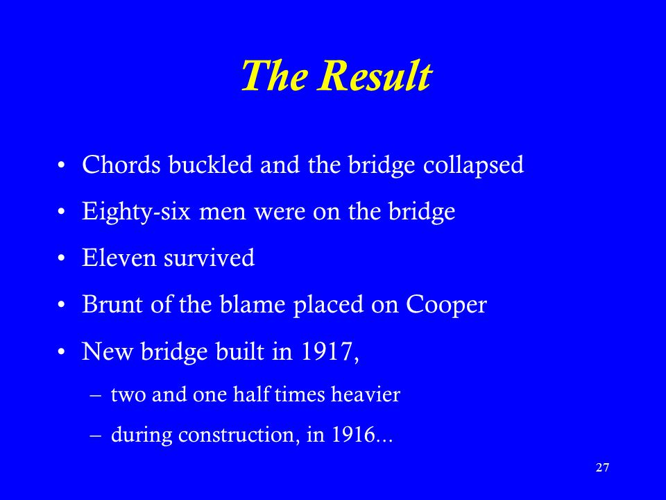 The Result Chords buckled and the bridge collapsed