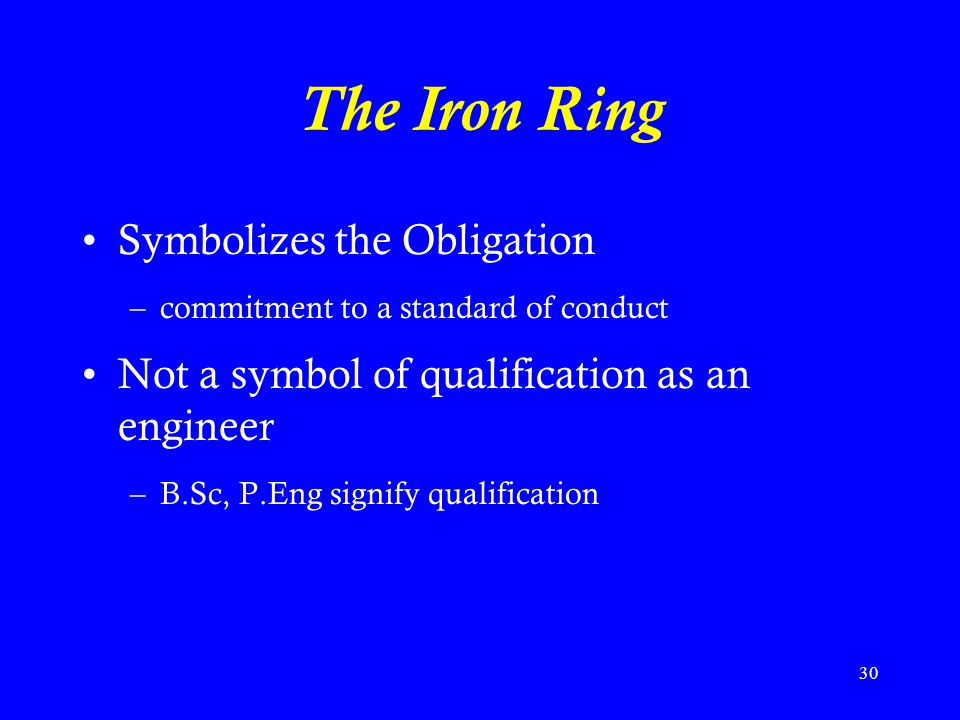 The Iron Ring Symbolizes the Obligation