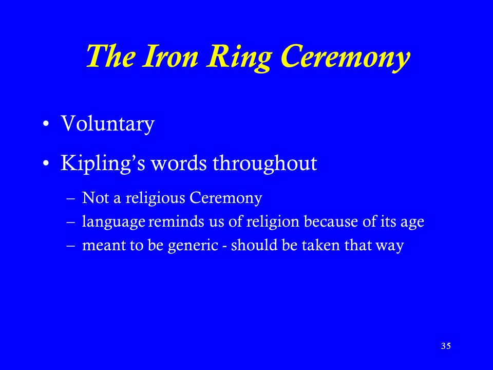 The Iron Ring Ceremony Voluntary Kipling's words throughout