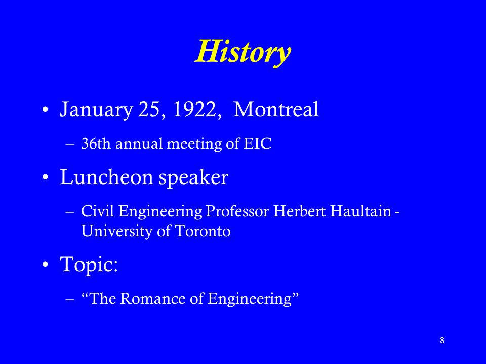 History January 25, 1922, Montreal Luncheon speaker Topic:
