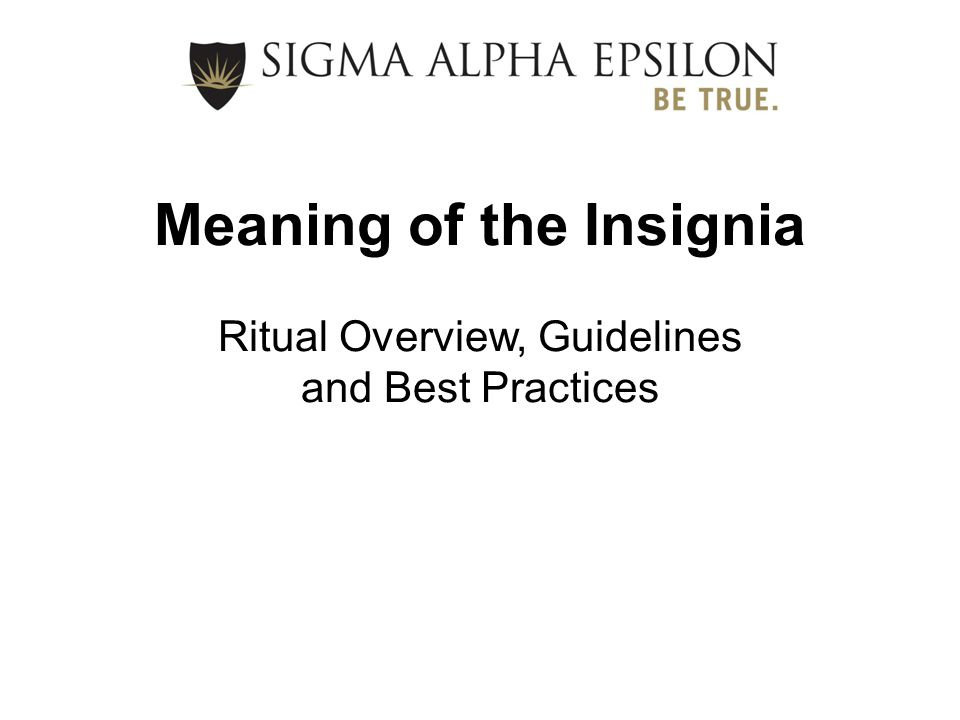 Meaning of the Insignia Ritual Overview, Guidelines and Best Practices