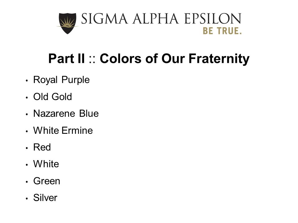 Part II :: Colors of Our Fraternity