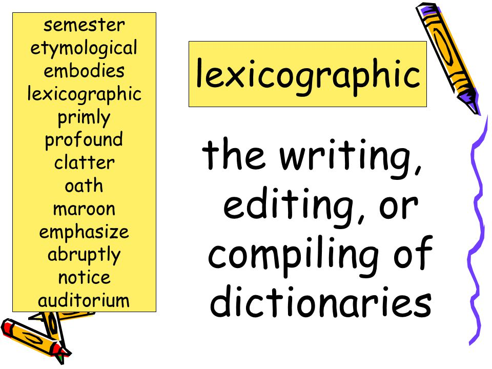 the writing, editing, or compiling of dictionaries