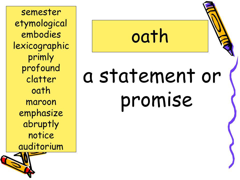 a statement or promise oath semester etymological embodies