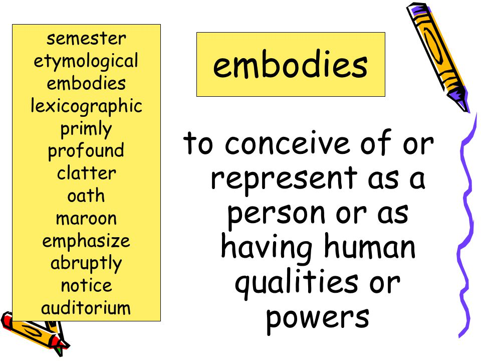 semester etymological. embodies. lexicographic. primly. profound. clatter. oath. maroon. emphasize.