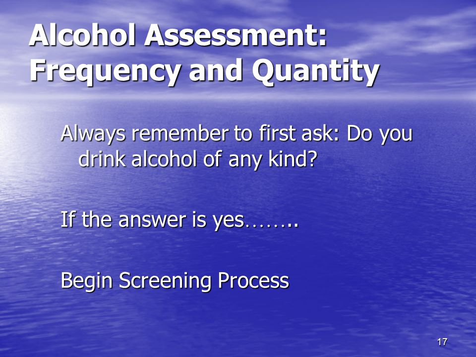 Alcohol Assessment: Frequency and Quantity