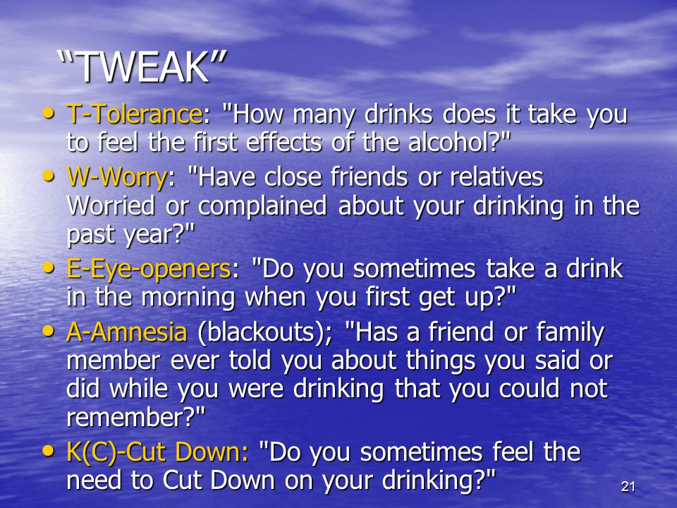 TWEAK T-Tolerance: How many drinks does it take you to feel the first effects of the alcohol
