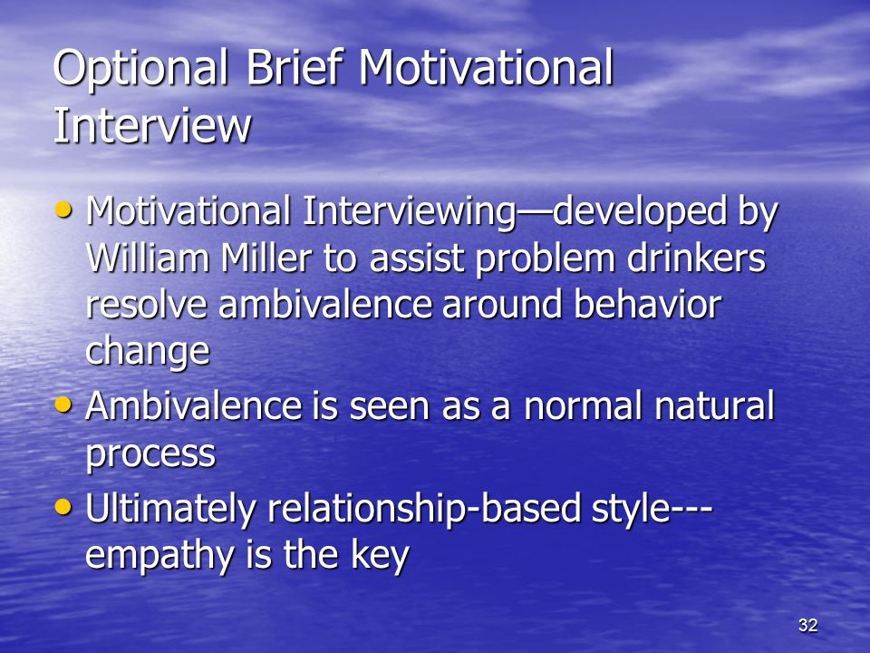 Optional Brief Motivational Interview