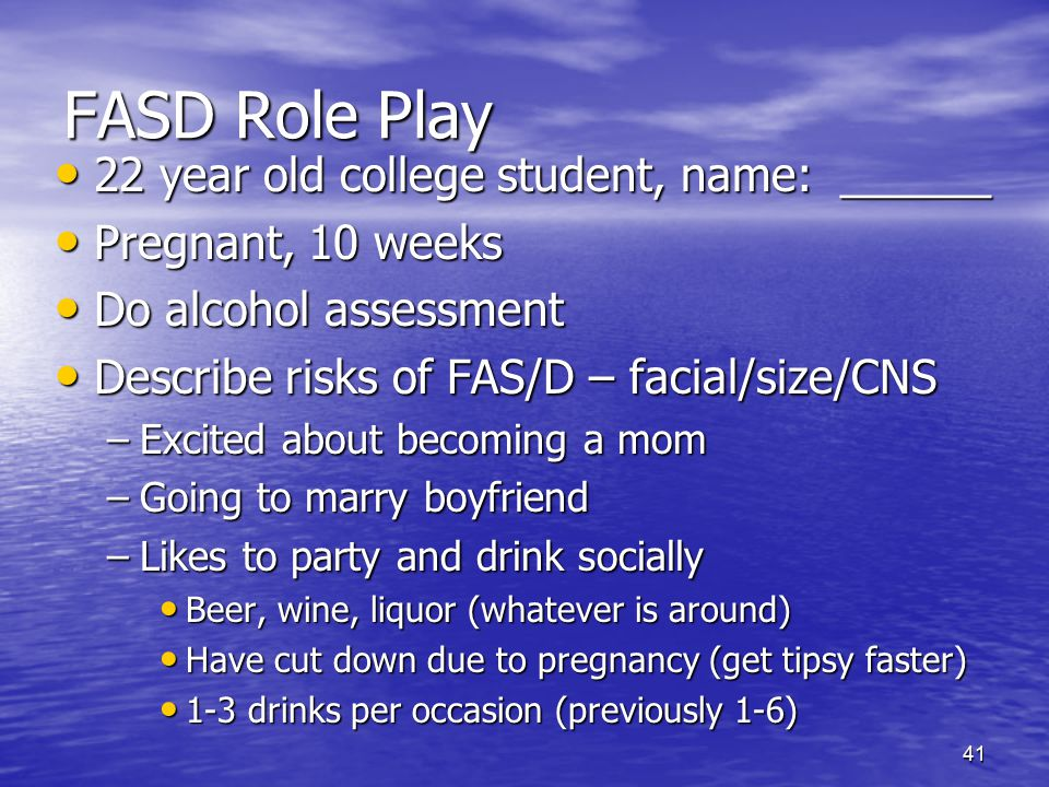 FASD Role Play 22 year old college student, name: ______