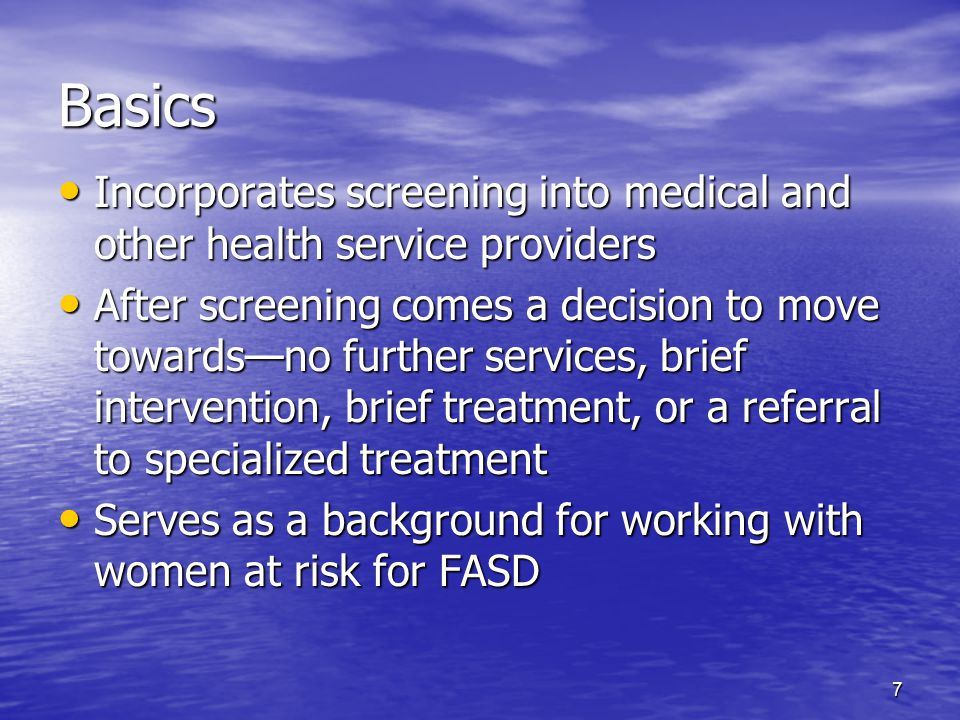 Basics Incorporates screening into medical and other health service providers.