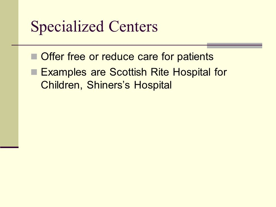 Specialized Centers Offer free or reduce care for patients