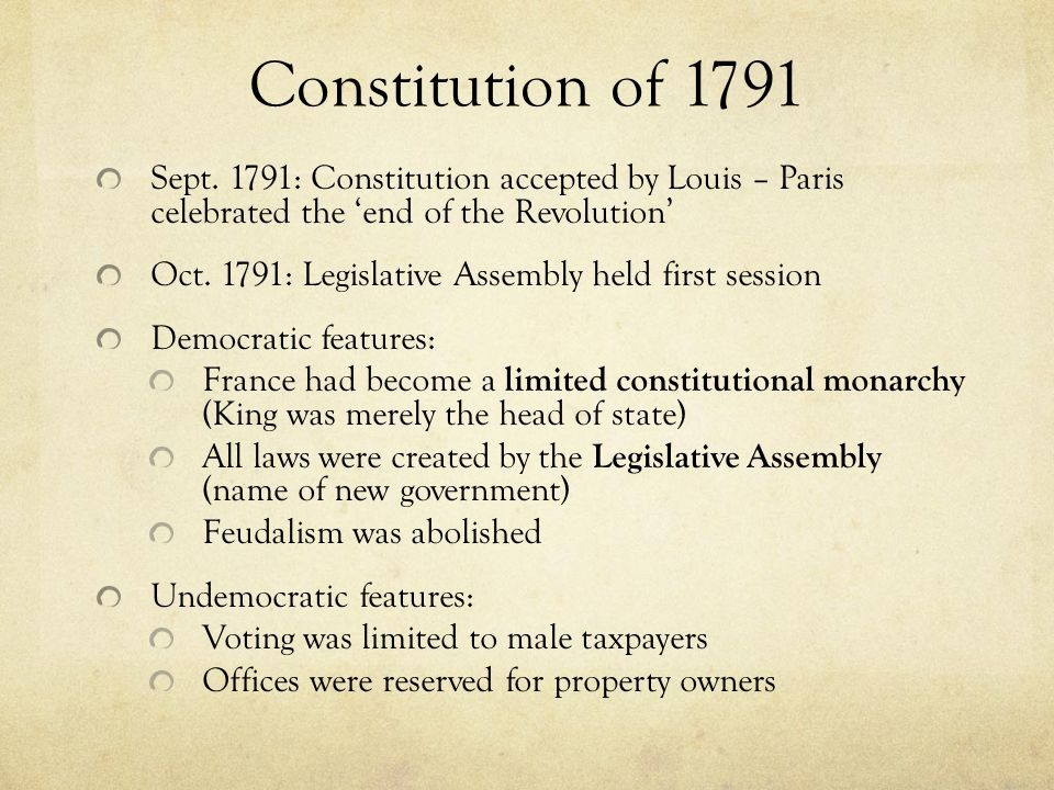Constitution of 1791 Sept. 1791: Constitution accepted by Louis – Paris celebrated the 'end of the Revolution'
