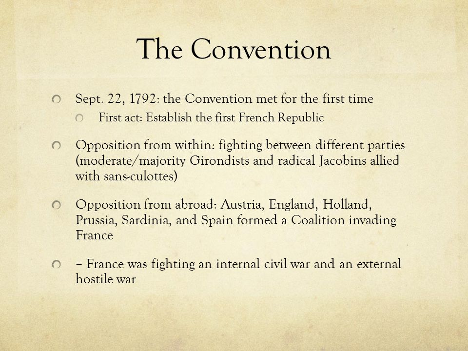 The Convention Sept. 22, 1792: the Convention met for the first time