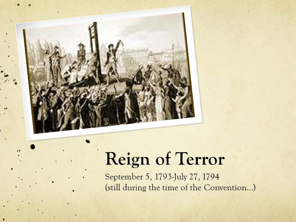 Reign of Terror September 5, 1793-July 27, 1794