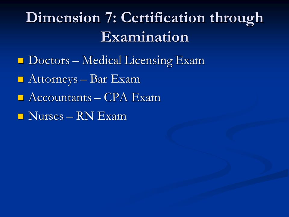 Dimension 7: Certification through Examination