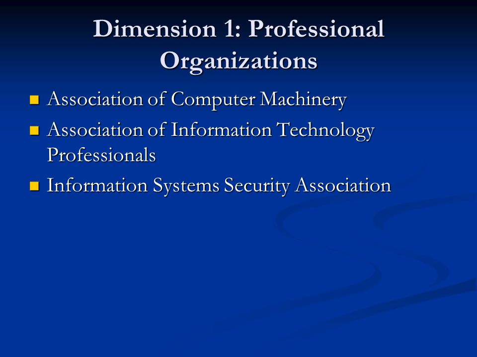 Dimension 1: Professional Organizations