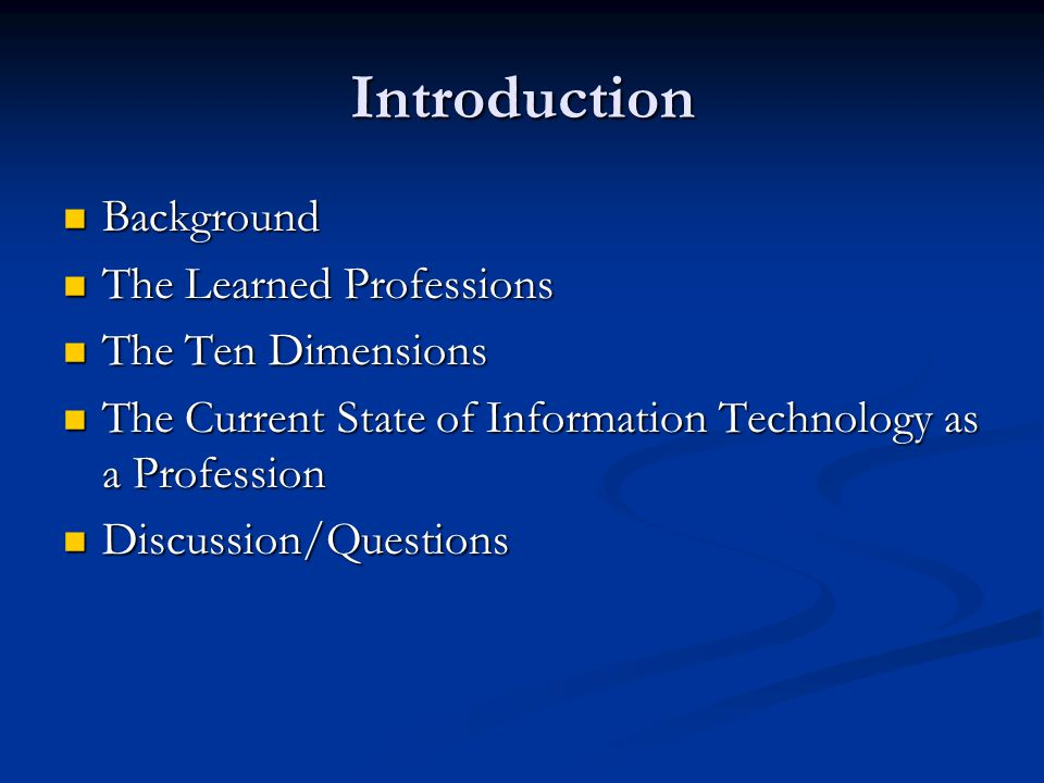 Introduction Background The Learned Professions The Ten Dimensions