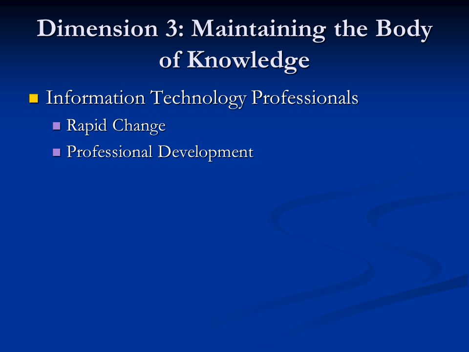 Dimension 3: Maintaining the Body of Knowledge
