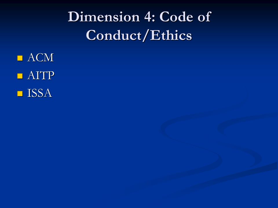 Dimension 4: Code of Conduct/Ethics