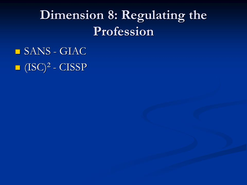 Dimension 8: Regulating the Profession