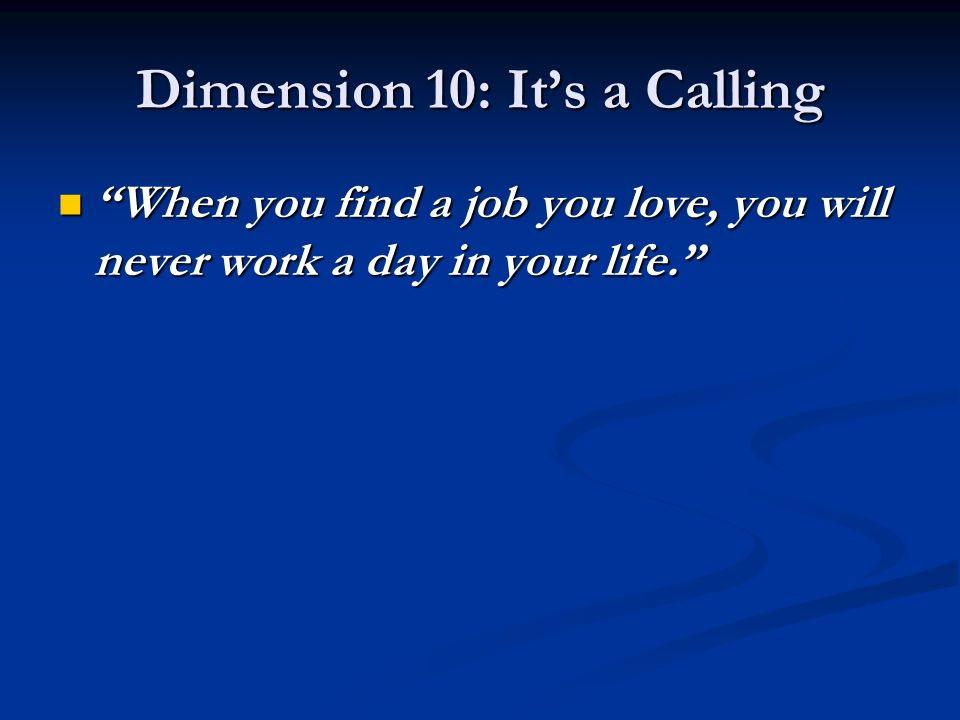 Dimension 10: It's a Calling