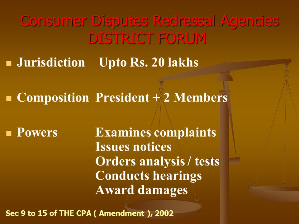 Consumer Disputes Redressal Agencies DISTRICT FORUM