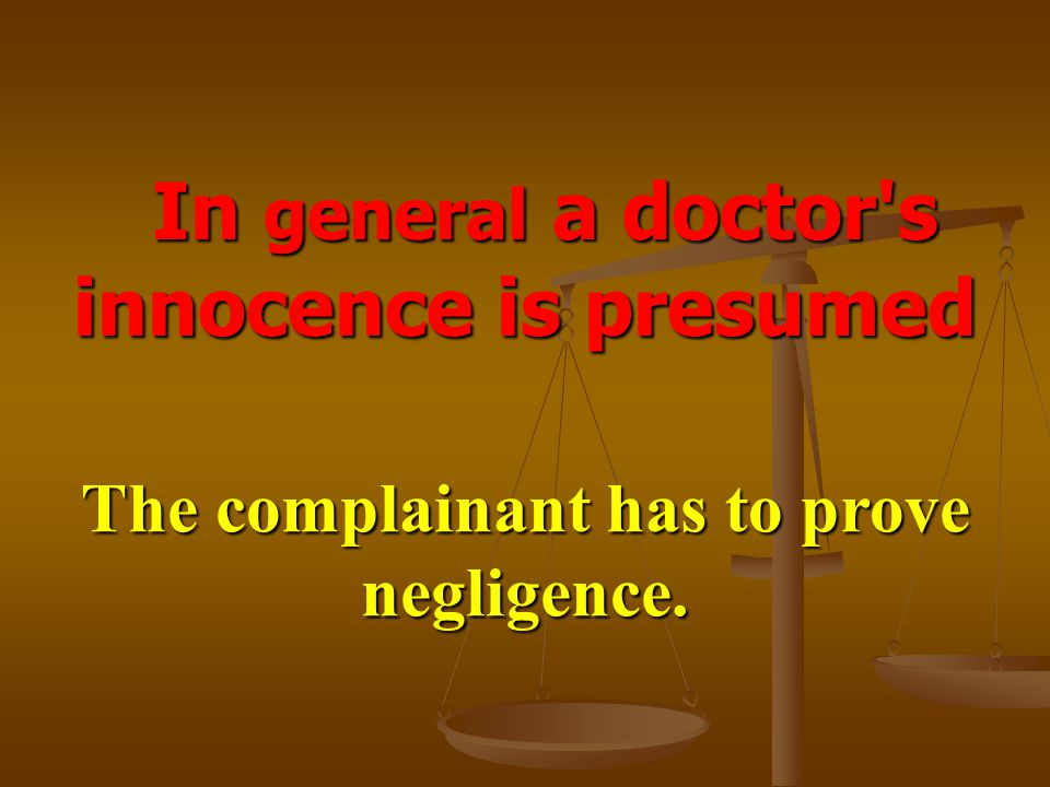 In general a doctor s innocence is presumed