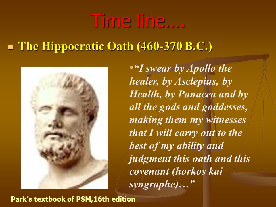 Time line…. The Hippocratic Oath (460-370 B.C.)