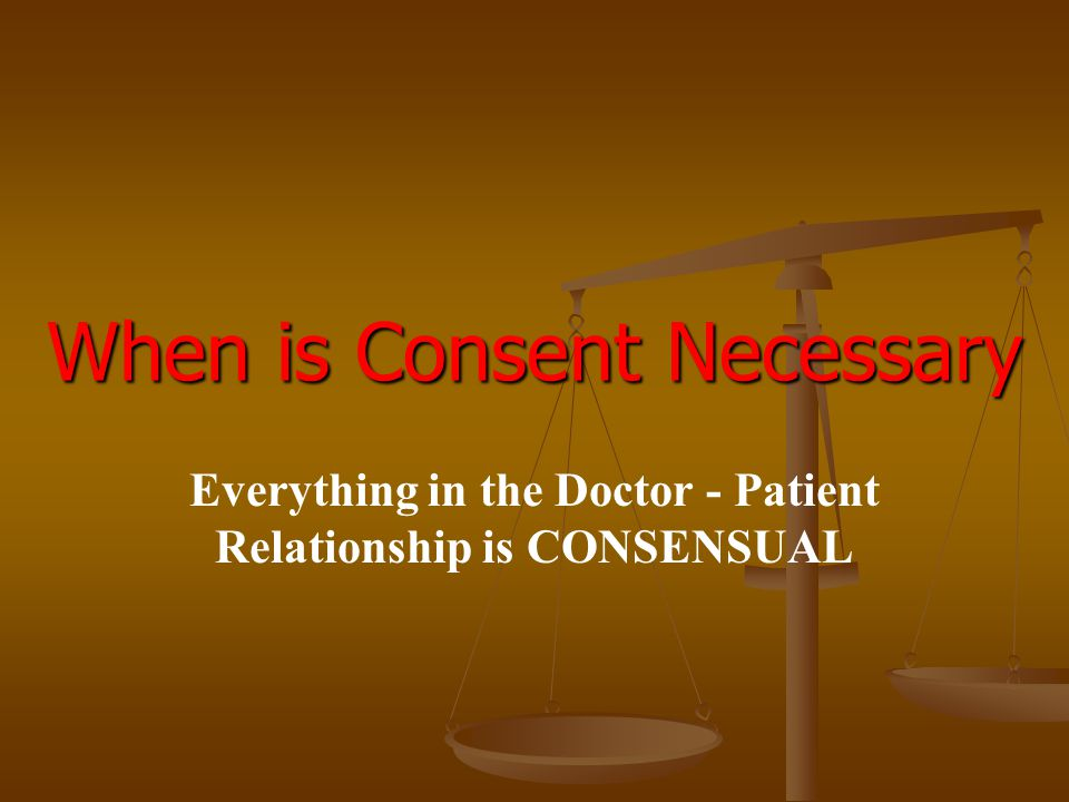When is Consent Necessary
