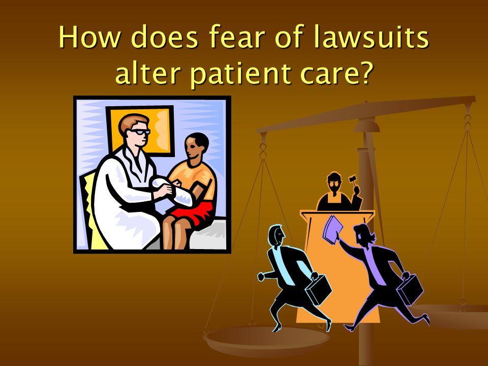How does fear of lawsuits alter patient care