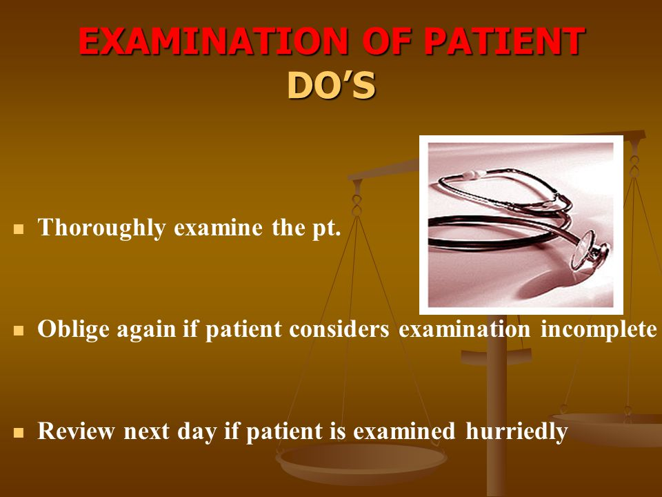 EXAMINATION OF PATIENT DO'S