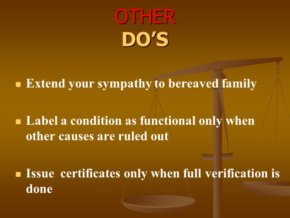 OTHER DO'S Extend your sympathy to bereaved family