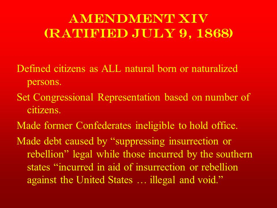 AMENDMENT XIV (Ratified July 9, 1868)