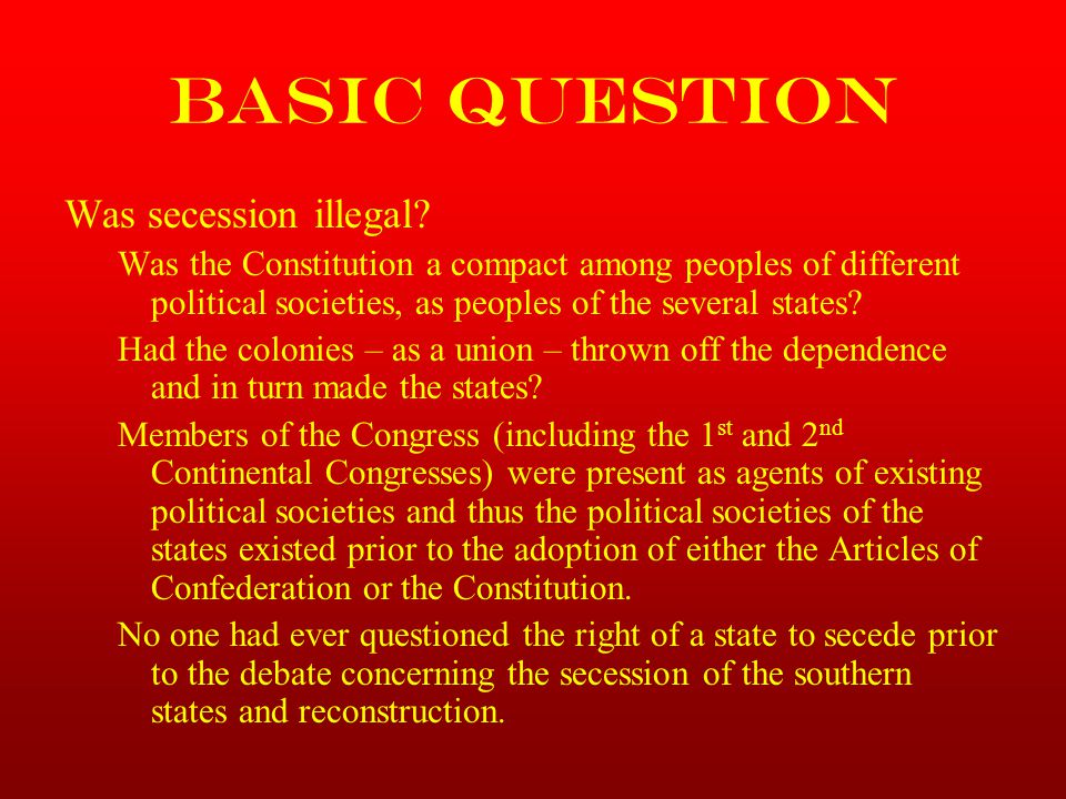 Basic Question Was secession illegal