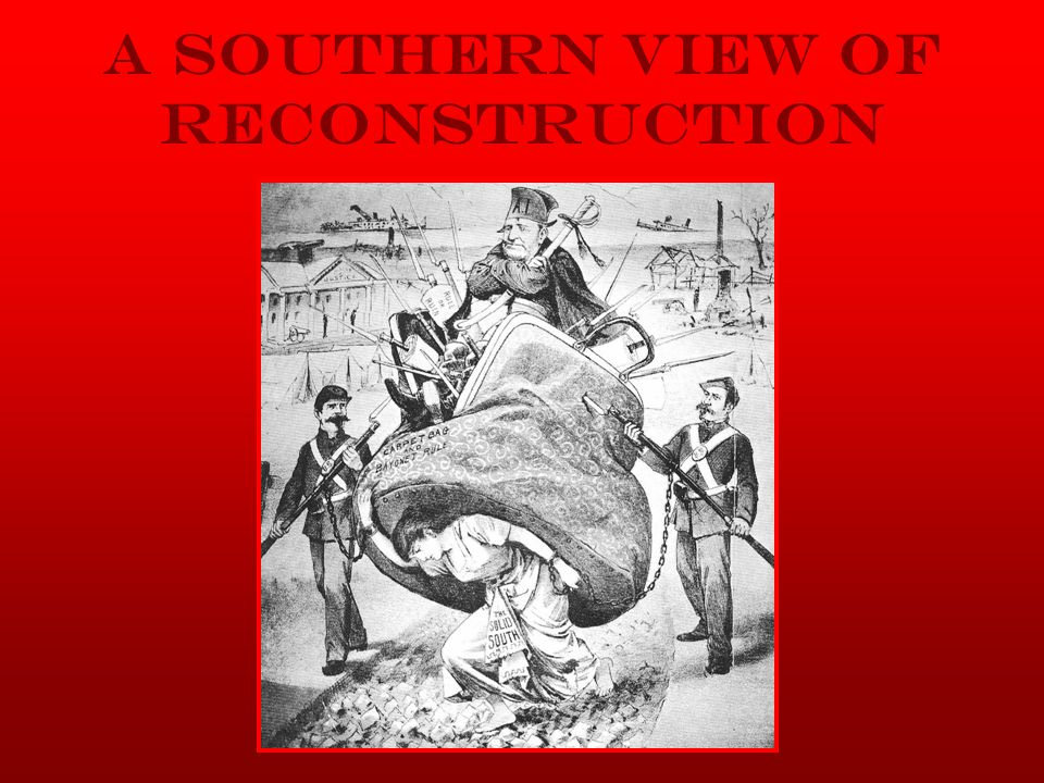 A SOUTHERN VIEW OF RECONSTRUCTION