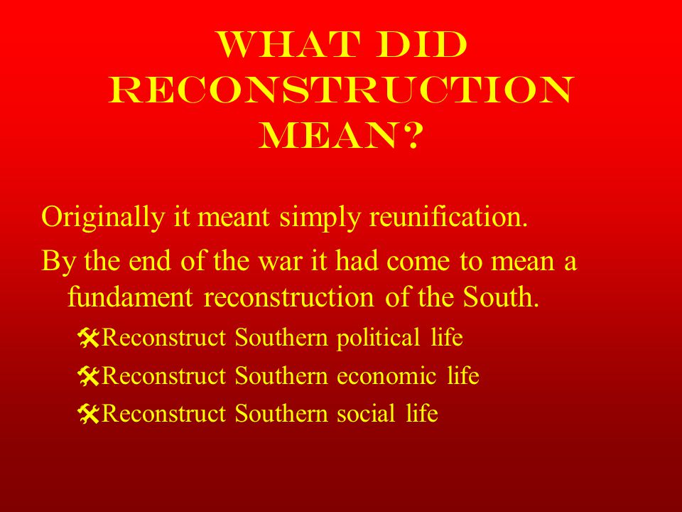 What did Reconstruction Mean