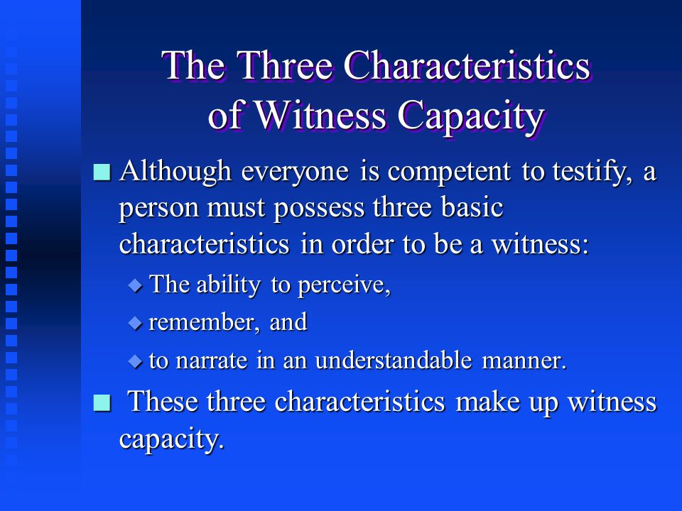 The Three Characteristics of Witness Capacity