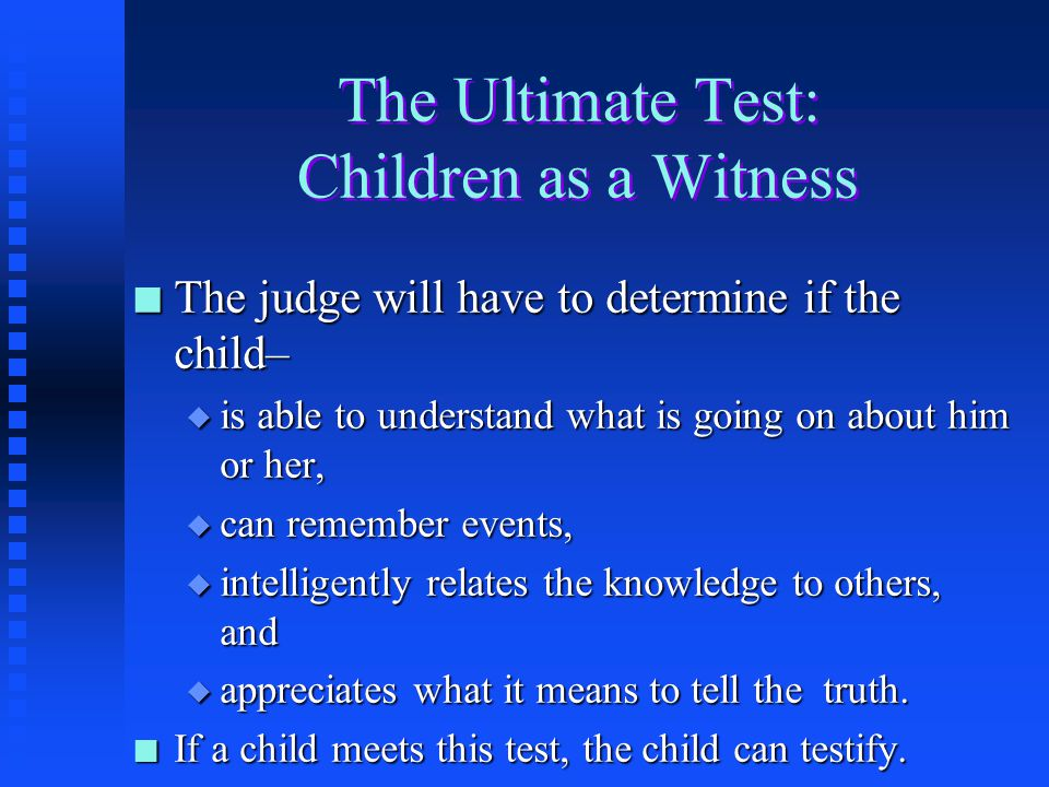 The Ultimate Test: Children as a Witness