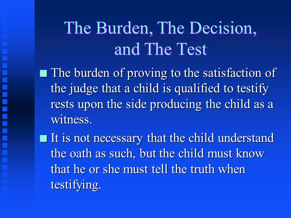 The Burden, The Decision, and The Test