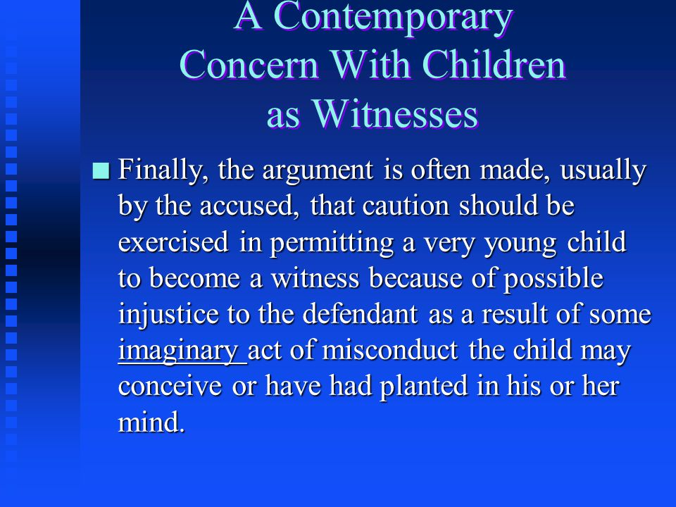 A Contemporary Concern With Children as Witnesses