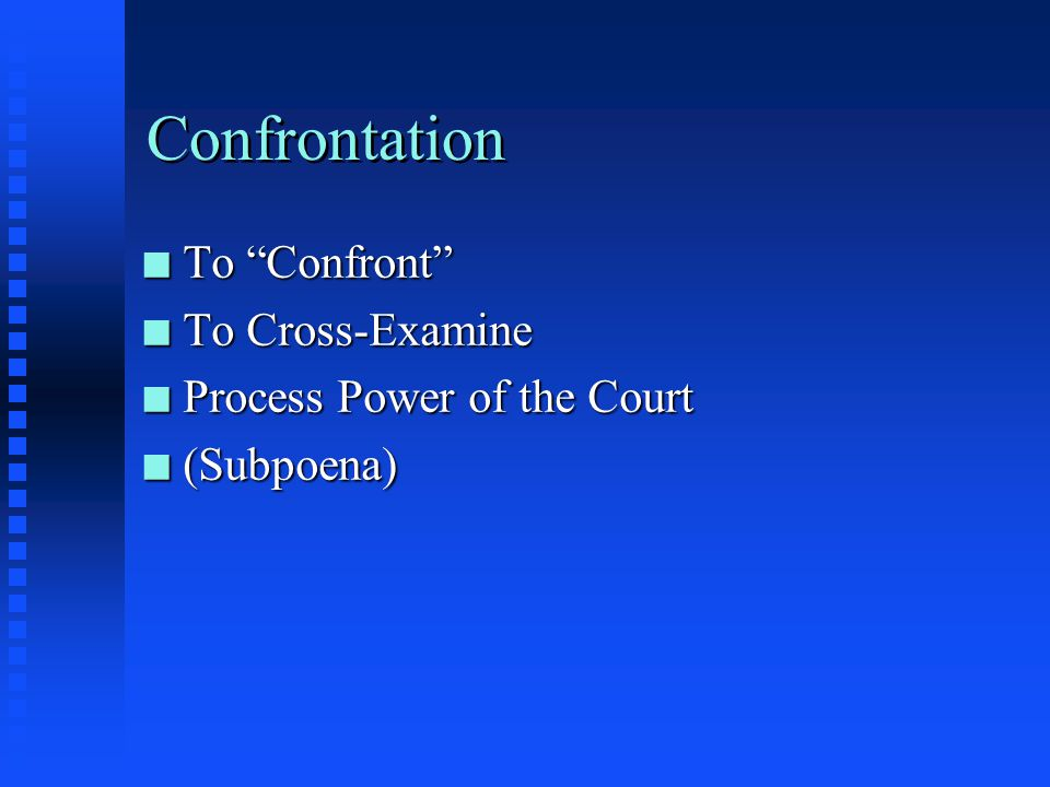 Confrontation To Confront To Cross-Examine