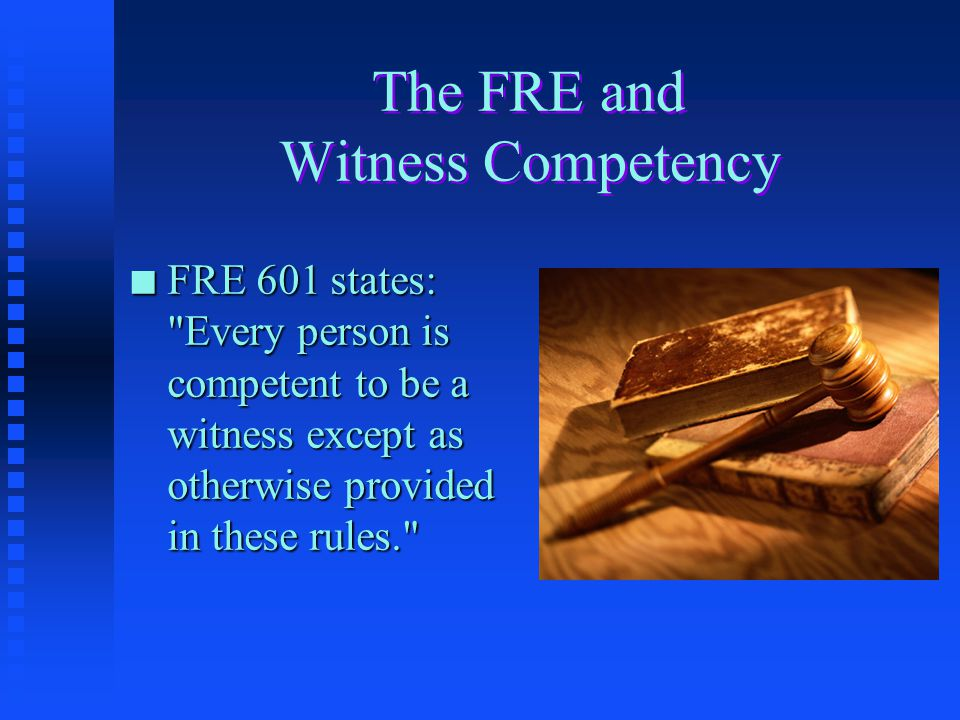 The FRE and Witness Competency